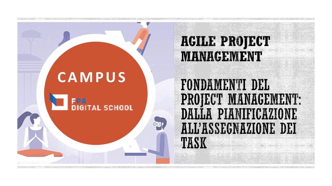Modulo 1 | Fondamenti del Project Management: dalla pianificazione all'assegnazione dei task