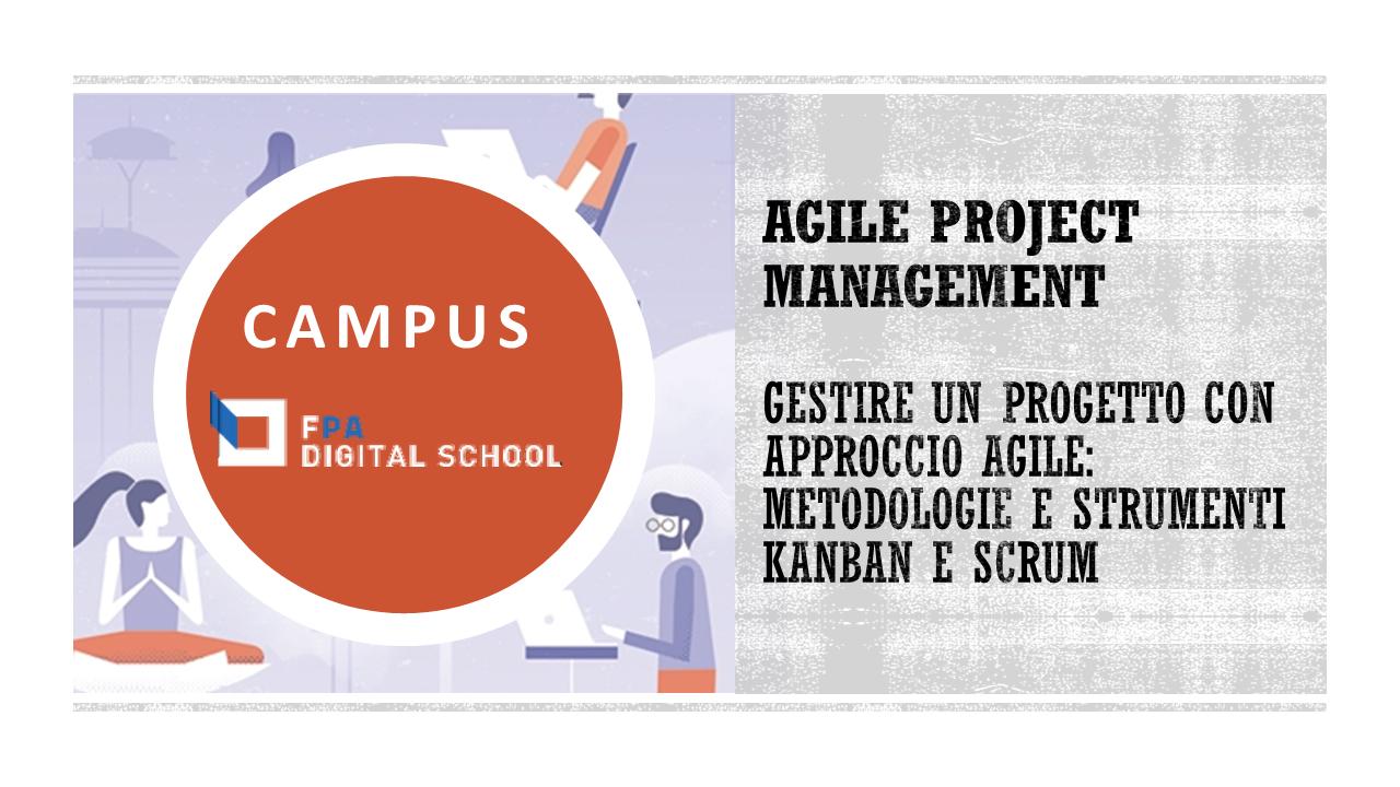 Modulo 5 | Gestire un progetto con approccio agile: metodologie e strumenti KANBAN e SCRUM