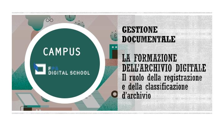 Modulo 2 | La formazione dell'archivio digitale: il ruolo della registrazione e della classificazione d'archivio