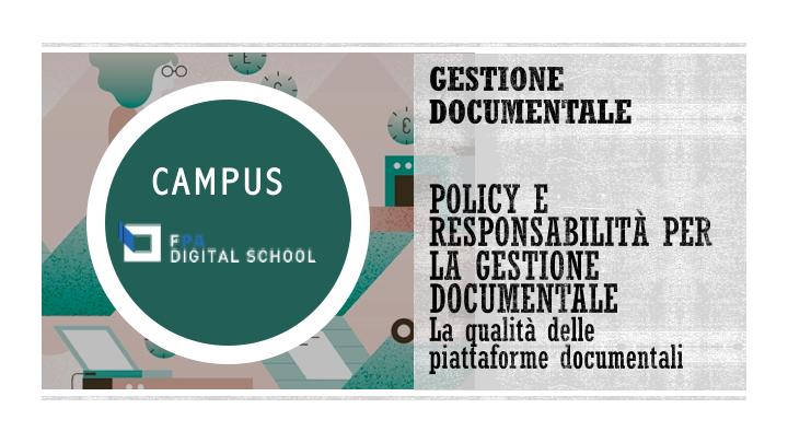 Modulo 4 | Policy e responsabilità per la gestione documentale. La qualità delle piattaforme documentali