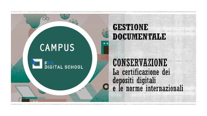 Modulo 3 | La certificazione dei depositi digitali e le norme internazionali