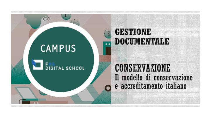 Modulo 4 | Il modello di conservazione e accreditamento italiano